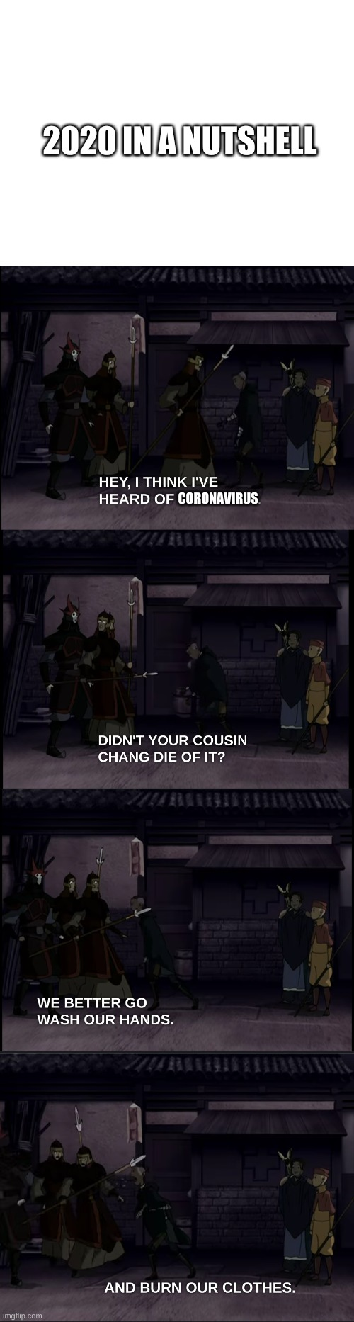 A random Avatar The Last Airbender 2020 meme |  2020 IN A NUTSHELL; CORONAVIRUS | image tagged in blank white template | made w/ Imgflip meme maker