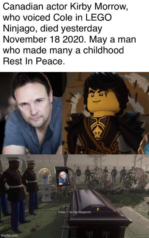 R.I.P Kirby Morrow | image tagged in memes,press f to pay respects,ninjago | made w/ Imgflip meme maker