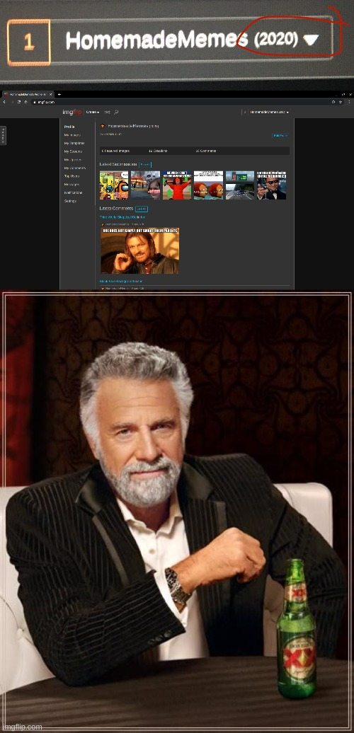 I have gotten, 2020. I don't know how I manged to do this | image tagged in memes,the most interesting man in the world | made w/ Imgflip meme maker