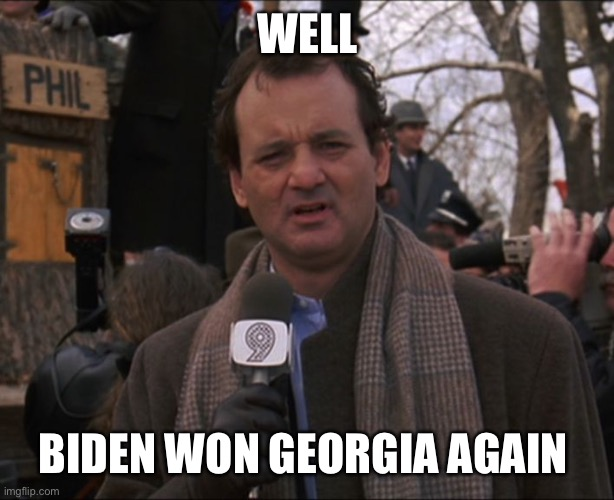 Biden wins Georgia again - Imgflip