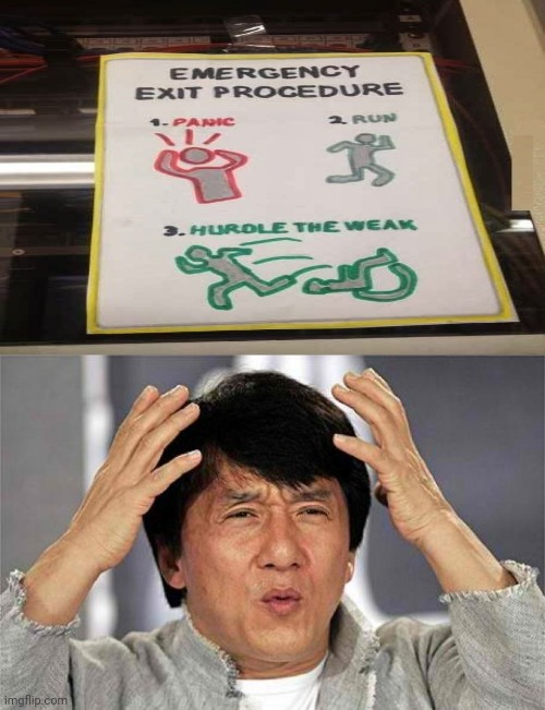 Emergency exit procedure | image tagged in epic jackie chan hq,jackie chan wtf,memes,funny,emergency,you had one job | made w/ Imgflip meme maker