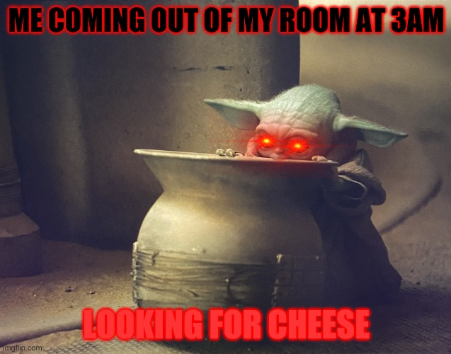 hmm is it in the pot??? |  ME COMING OUT OF MY ROOM AT 3AM; LOOKING FOR CHEESE | image tagged in baby y and the fascinating pot | made w/ Imgflip meme maker