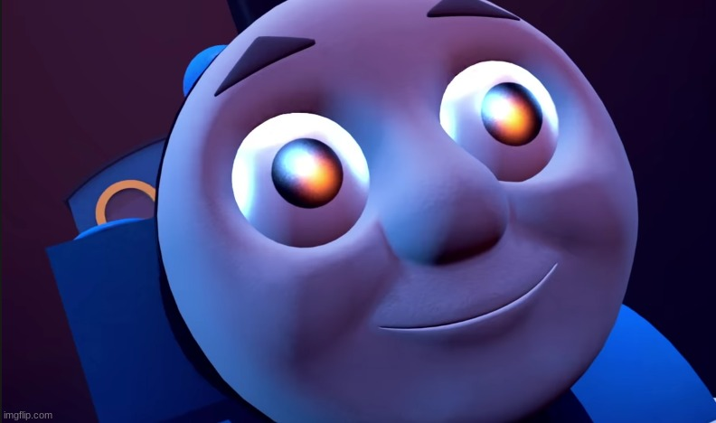 My own Meme | image tagged in thomas is happy,thomas the tank engine,it was time for thomas to leave,thomas had never seen such bullshit before | made w/ Imgflip meme maker