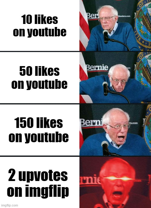 2 UPVOTES!? THIS IS THE BEST DAY EVER! |  10 likes on youtube; 50 likes on youtube; 150 likes on youtube; 2 upvotes on imgflip | image tagged in bernie sanders reaction nuked,memes,youtube,upvotes | made w/ Imgflip meme maker