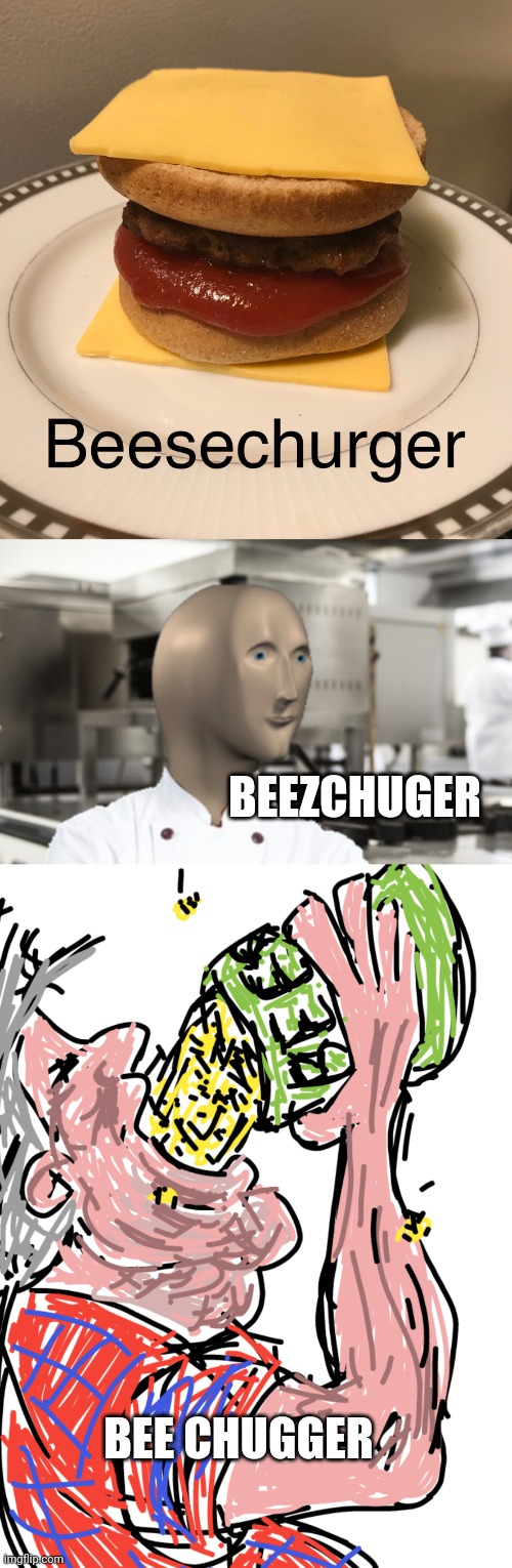 I draw stuff - do not upvote |  BEEZCHUGER; BEE CHUGGER | image tagged in meme man shef,art,paint | made w/ Imgflip meme maker