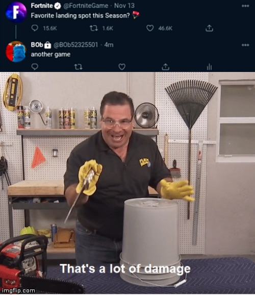 Flex tape ain't gonna fix that | image tagged in thats a lot of damage | made w/ Imgflip meme maker