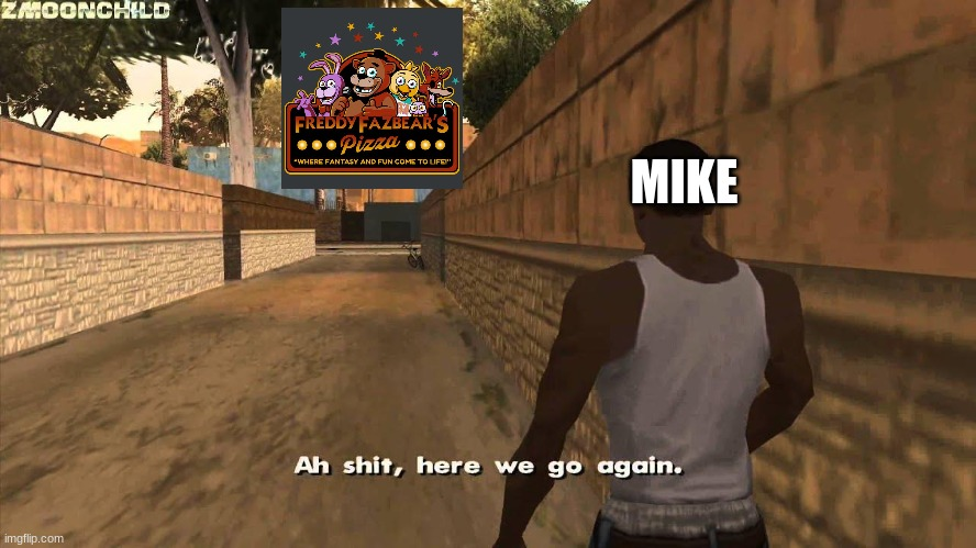 tru |  MIKE | image tagged in here we go again | made w/ Imgflip meme maker
