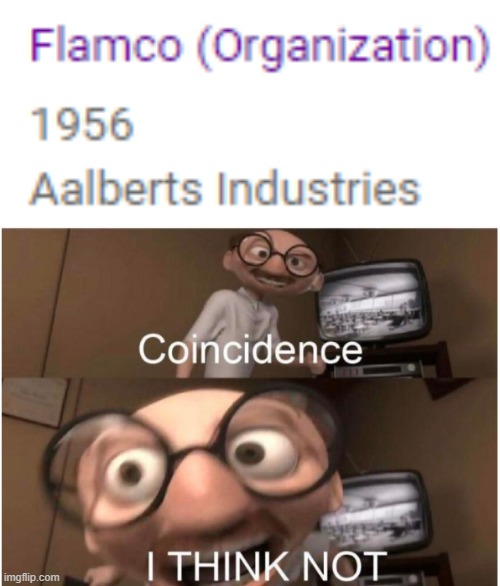 flamigo | image tagged in coincidence i think not,flamingo,albertsstuff | made w/ Imgflip meme maker