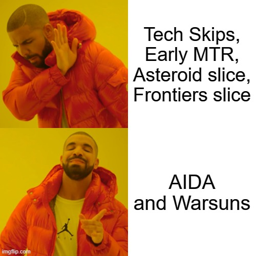 Winnu starting tech |  Tech Skips, Early MTR, Asteroid slice, Frontiers slice; AIDA and Warsuns | image tagged in memes,drake hotline bling | made w/ Imgflip meme maker