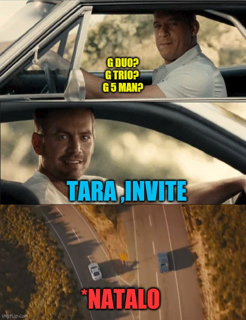 See You Again |  G DUO? G TRIO?  G 5 MAN? TARA ,INVITE; *NATALO | image tagged in see you again | made w/ Imgflip meme maker