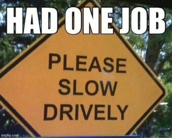 YOU HAD ONE JOB BUD | image tagged in you had one job,first world problems,dumb,funny,signs | made w/ Imgflip meme maker
