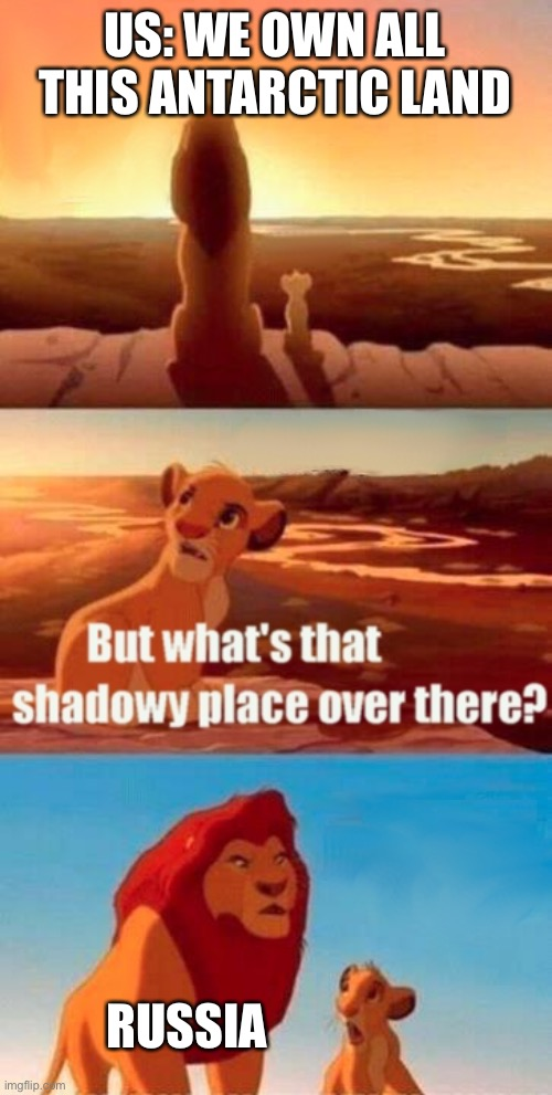 Russia ?? |  US: WE OWN ALL THIS ANTARCTIC LAND; RUSSIA | image tagged in memes,simba shadowy place | made w/ Imgflip meme maker