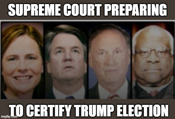 Supreme Court preparing to certify Trump election |  SUPREME COURT PREPARING; TO CERTIFY TRUMP ELECTION | image tagged in supreme court,election 2020,trump,biden | made w/ Imgflip meme maker