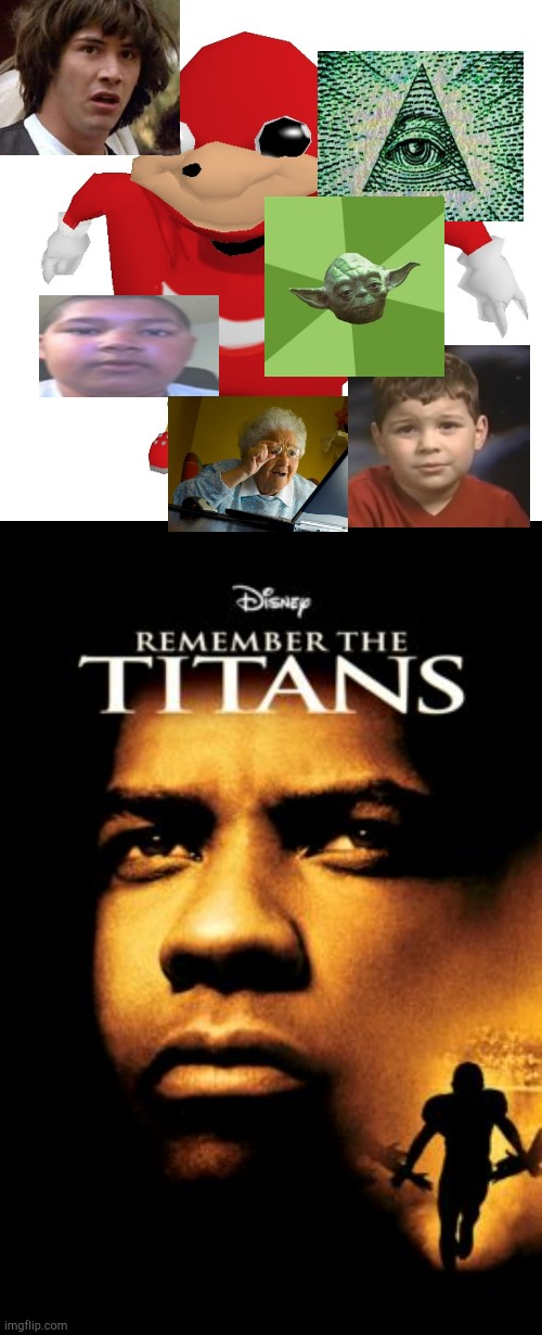 image tagged in da wae,remember the titans,the dead meme legenda,funny,memes,the founders | made w/ Imgflip meme maker