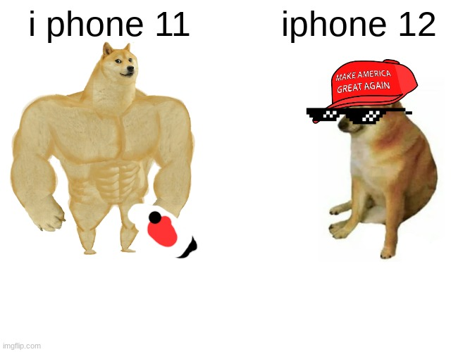 pooping funny |  i phone 11; iphone 12 | image tagged in memes,buff doge vs cheems | made w/ Imgflip meme maker