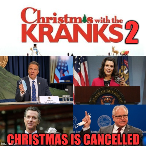Christmas with the Kranks |  2; CHRISTMAS IS CANCELLED | image tagged in christmas,cancelled | made w/ Imgflip meme maker