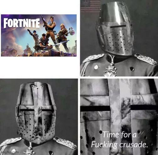 image tagged in time for a crusade | made w/ Imgflip meme maker