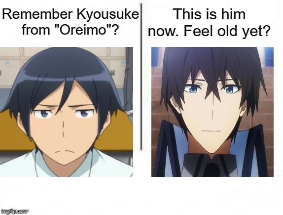 "From virgin to chad |  This is him now. Feel old yet? Remember Kyousuke from ""Oreimo""? 