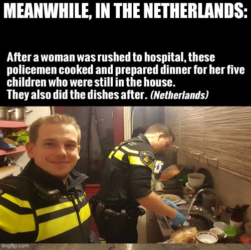 that's very sweet tho |  MEANWHILE, IN THE NETHERLANDS: | image tagged in meanwhile in | made w/ Imgflip meme maker