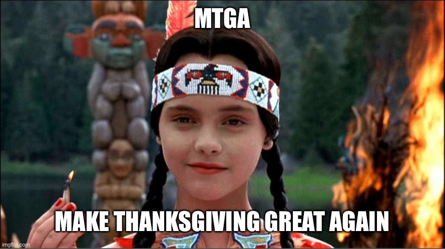 Happy Thanksgiving |  MTGA; MAKE THANKSGIVING GREAT AGAIN | image tagged in wednesday addams,addams family,thanksgiving,holiday,dark humor,humor | made w/ Imgflip meme maker