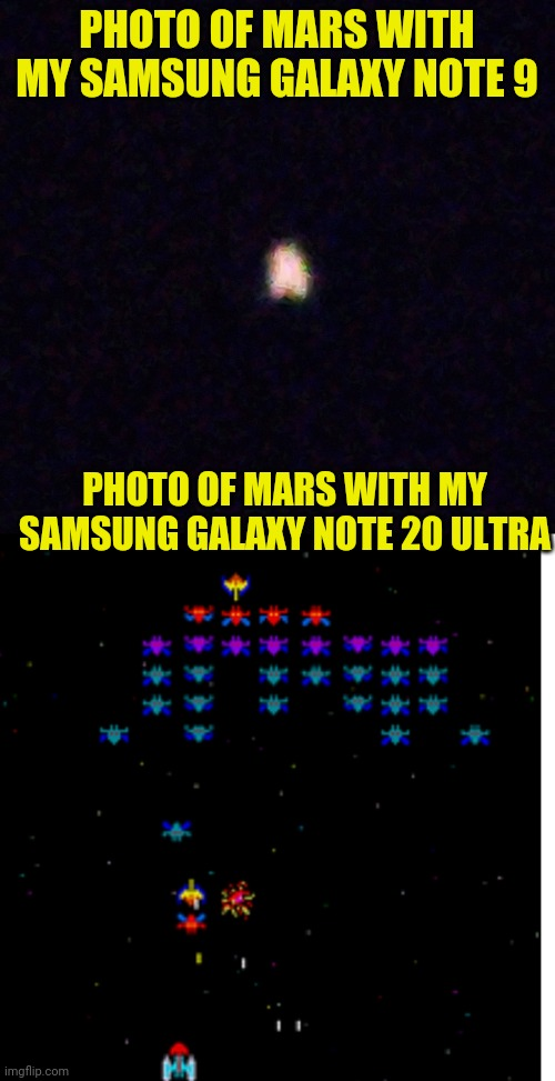 Wow! The detail is stunning |  PHOTO OF MARS WITH MY SAMSUNG GALAXY NOTE 9; PHOTO OF MARS WITH MY SAMSUNG GALAXY NOTE 20 ULTRA | image tagged in mars | made w/ Imgflip meme maker