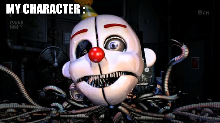 Ennard |  MY CHARACTER : | image tagged in ennard | made w/ Imgflip meme maker