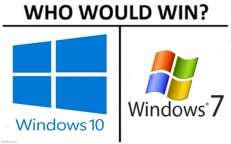 Windows 10 vs Windows 7 | image tagged in memes,who would win,windows 10,windows 7 | made w/ Imgflip meme maker