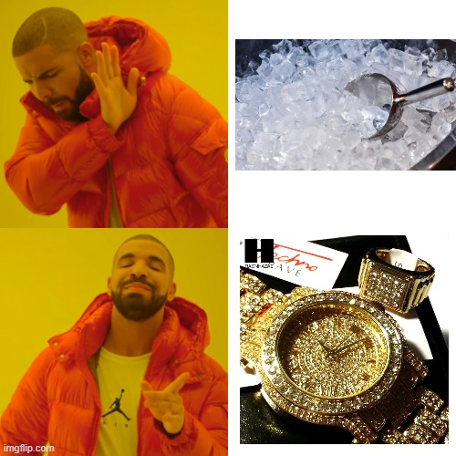 Ice | image tagged in memes,drake hotline bling | made w/ Imgflip meme maker