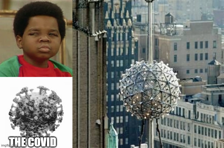 The New York New Years eve ball |  THE COVID | image tagged in suspicious,civid,covid-19,new years eve ball | made w/ Imgflip meme maker