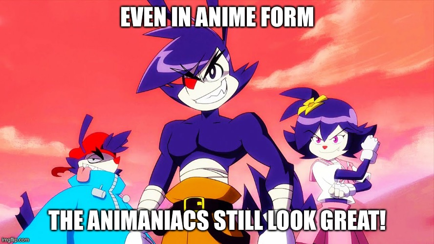 EVEN IN ANIME FORM; THE ANIMANIACS STILL LOOK GREAT! | image tagged in animaniacs anime 2020,animaniacs | made w/ Imgflip meme maker