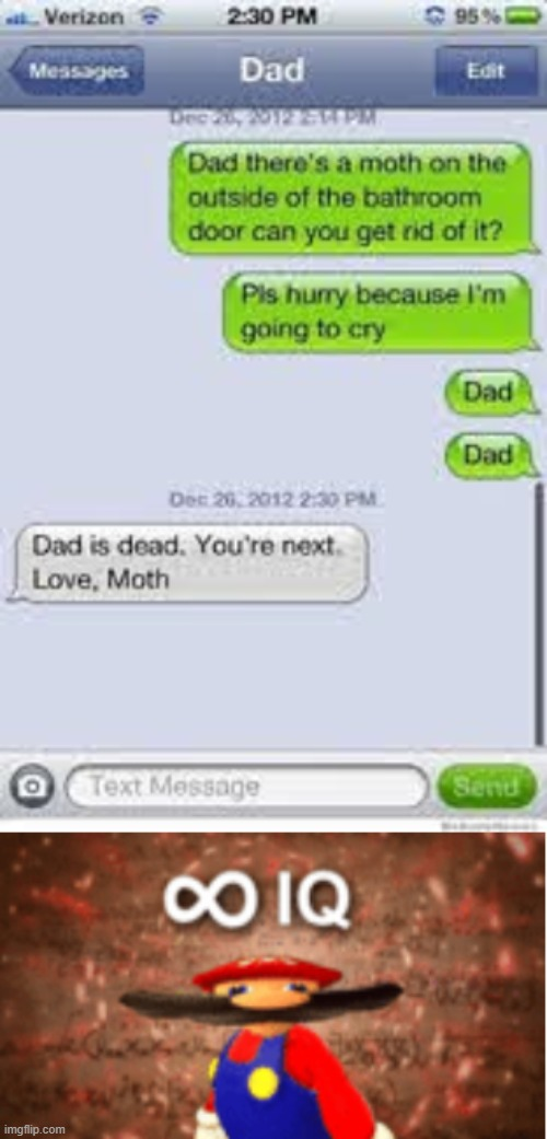 This is genius. | image tagged in infinite iq,texts,funny,dad,moth,omg | made w/ Imgflip meme maker