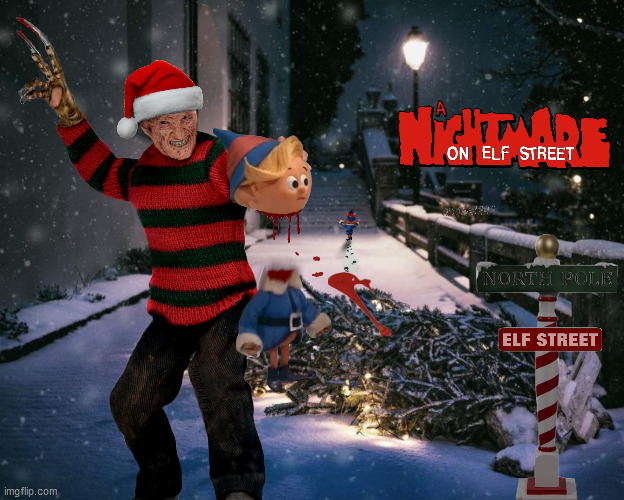 image tagged in a nightmare on elm street,elf,freddy krueger,hermey,merry christmas,rudolp the red nosed reindeer | made w/ Imgflip meme maker
