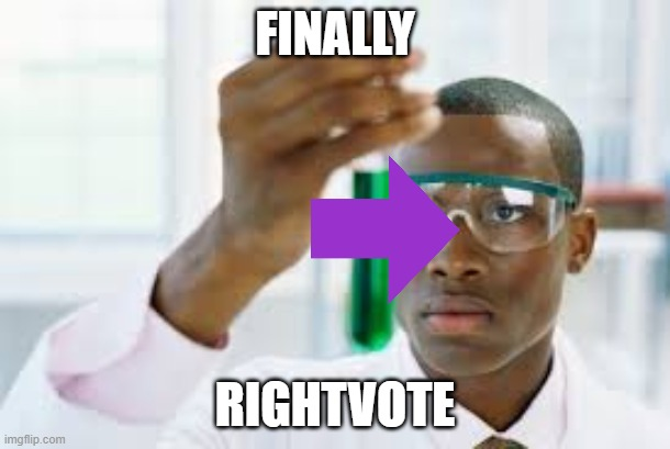 Finally | FINALLY RIGHTVOTE | image tagged in finally,upvotes | made w/ Imgflip meme maker