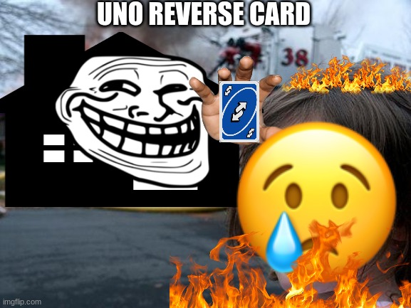 She deserves it |  UNO REVERSE CARD | image tagged in funny | made w/ Imgflip meme maker