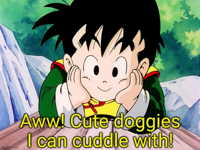 Cute Gohan (DBZ) | Aww! Cute doggies I can cuddle with! | image tagged in cute gohan dbz | made w/ Imgflip meme maker