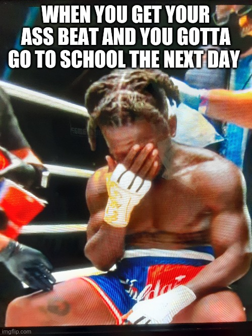 Nate Robinson |  WHEN YOU GET YOUR ASS BEAT AND YOU GOTTA GO TO SCHOOL THE NEXT DAY | image tagged in memes,funny memes,lol,boxing,sports | made w/ Imgflip meme maker