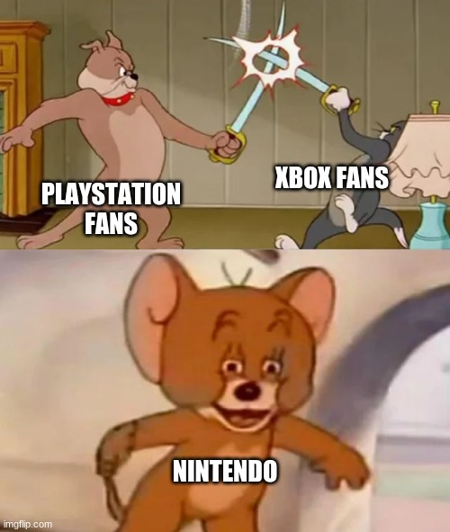 nintendon't get involved |  XBOX FANS; PLAYSTATION FANS; NINTENDO | image tagged in tom and spike fighting | made w/ Imgflip meme maker