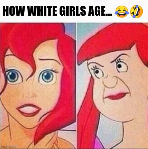 Lay off the sweets girl! |  HOW WHITE GIRLS AGE... 😂🤣 | image tagged in white woman,fat women,sweets,karens,aging | made w/ Imgflip meme maker