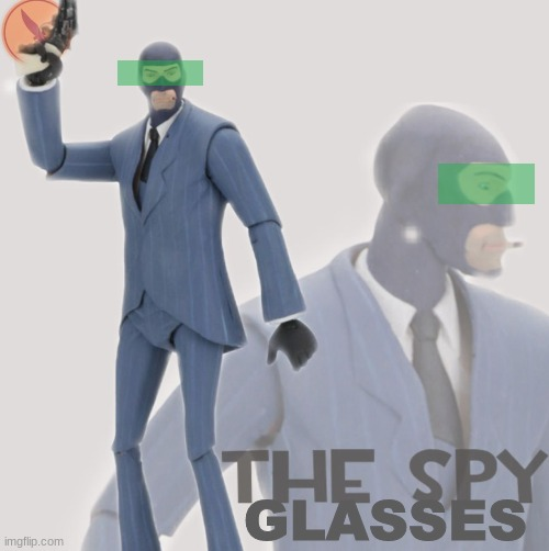 Meet The Spy | GLASSES | image tagged in meet the spy | made w/ Imgflip meme maker
