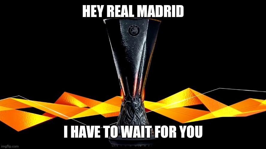 If Real Madrid loses/draws to Gladbach, Inter/Shakhtar wins |  HEY REAL MADRID; I HAVE TO WAIT FOR YOU | image tagged in memes,funny,europa league,real madrid | made w/ Imgflip meme maker