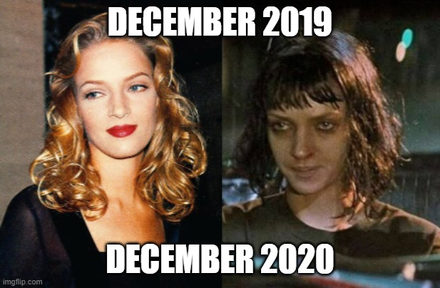 DECEMBER 2019; DECEMBER 2020 | image tagged in 2020,2020 sucks,pulp fiction,quentin tarantino | made w/ Imgflip meme maker