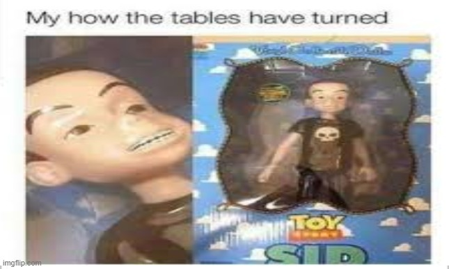 How the tables have turned | image tagged in how the tables been turned,memes,funny memes,funny,why you still here,stop reading the tags | made w/ Imgflip meme maker