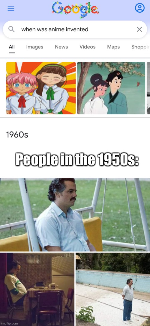 People in the 1950s: | image tagged in memes,sad pablo escobar | made w/ Imgflip meme maker
