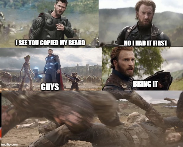Capt at it again |  I SEE YOU COPIED MY BEARD; NO I HAD IT FIRST; BRING IT; GUYS | image tagged in memes | made w/ Imgflip meme maker