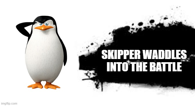 Super Smash Bros. SPLASH CARD |  SKIPPER WADDLES INTO THE BATTLE | image tagged in super smash bros splash card | made w/ Imgflip meme maker
