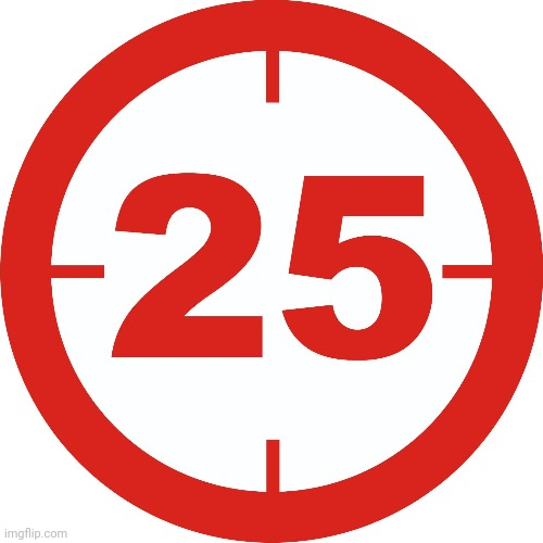 Countdown 25 | image tagged in countdown 25 | made w/ Imgflip meme maker