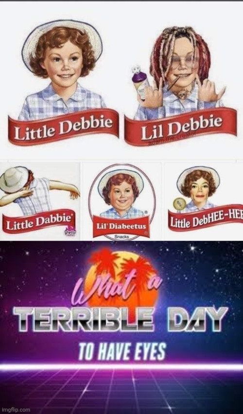 If there were any Little Debbie | image tagged in what a terrible day to have eyes,memes,little debbie,funny,michael jackson,cursed image | made w/ Imgflip meme maker