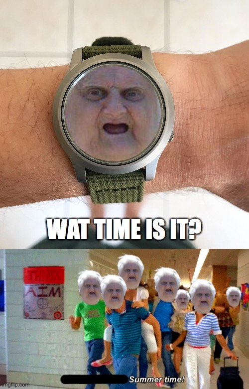 WAT TIME IS IT? |  WAT TIME IS IT? | image tagged in wat lady,high school musical,funny,funny memes,face swap,cursed image | made w/ Imgflip meme maker