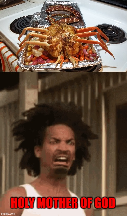 Just wanted to share this Facehugger Chicken I made for Halloween Dinner! Yes...I made this myself. |  HOLY MOTHER OF GOD | image tagged in facehugger chicken,memes,scary food,funny,homemade,halloween | made w/ Imgflip meme maker