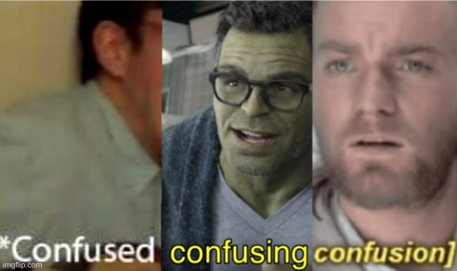 confused confusing confusion | image tagged in confused confusing confusion | made w/ Imgflip meme maker